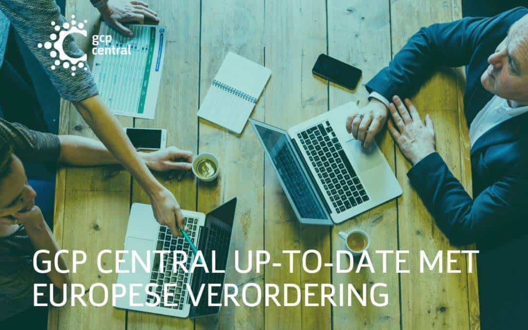 GCP Central up to date with European regulations