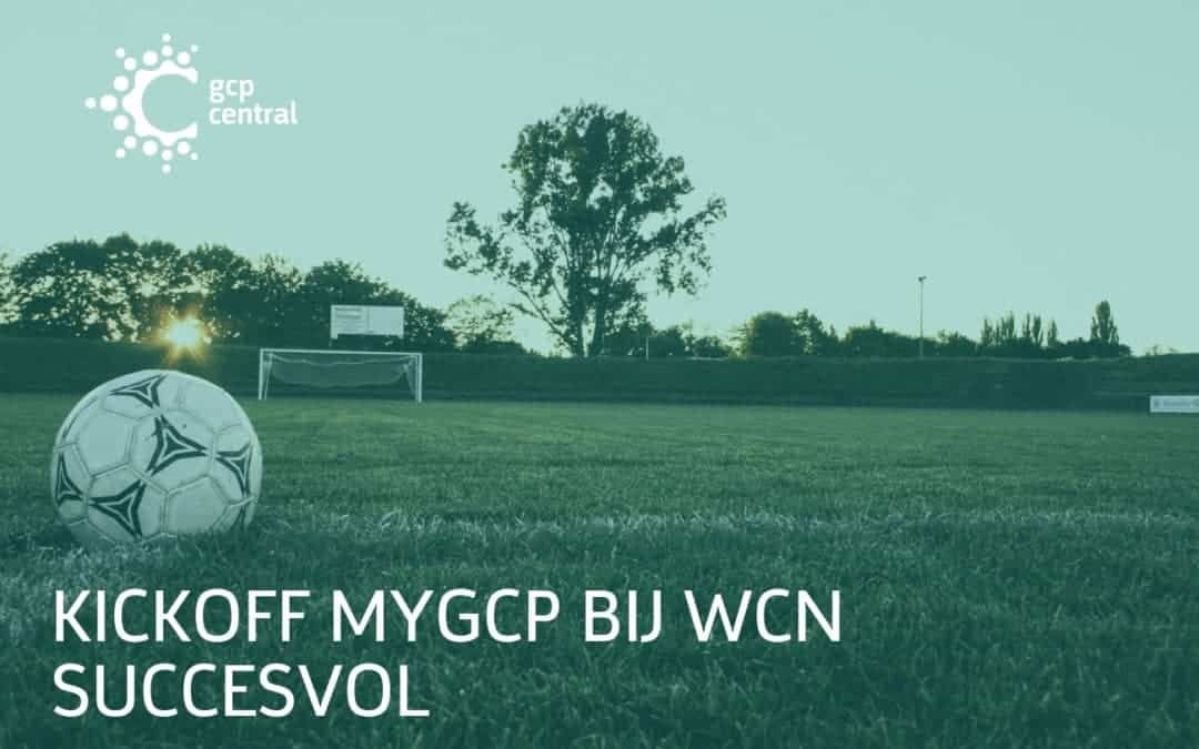 kickoff for myGCP for WCN successful