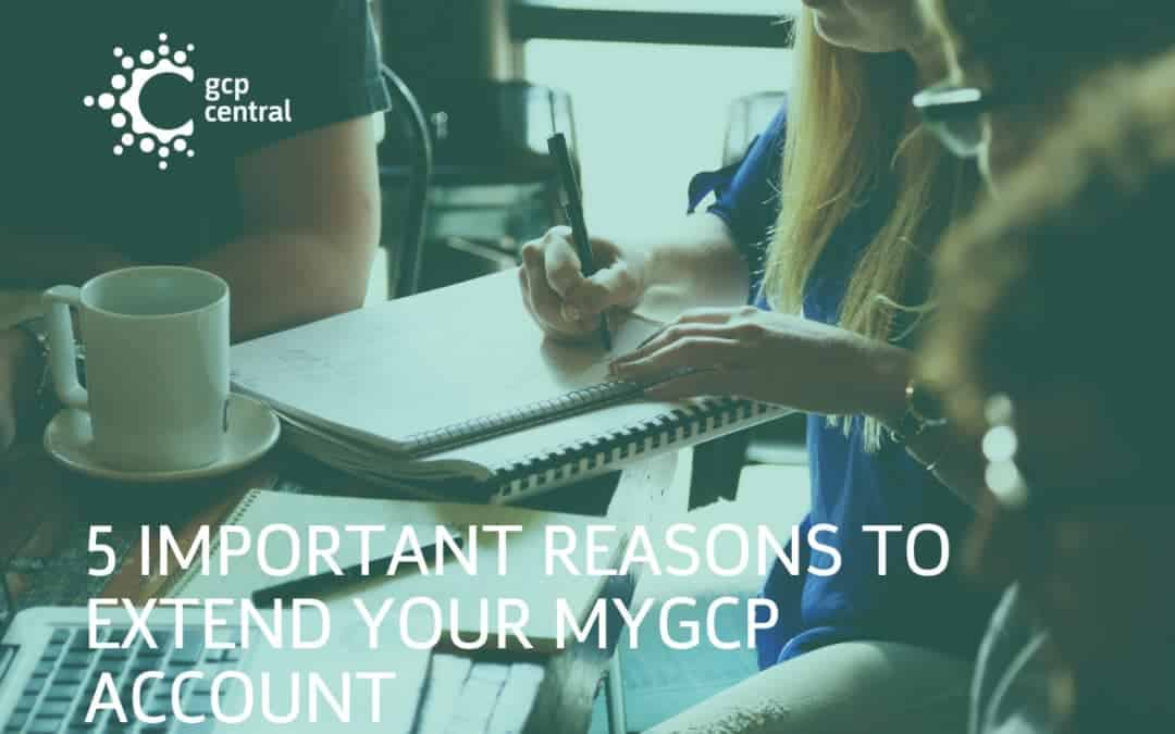 5 important reasons to extend your myGCP account