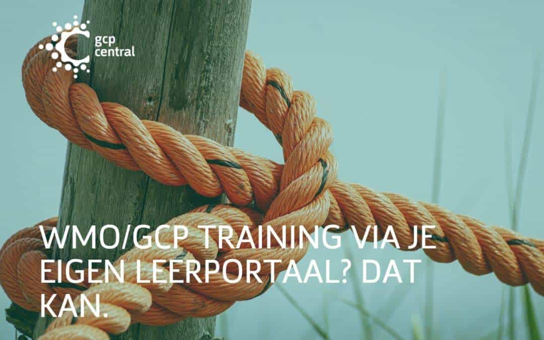 WMO/GCP training via your own learning portal? It's possible