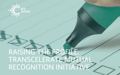 Raising the profile – TransCelerate Mutual Recognition Initiative