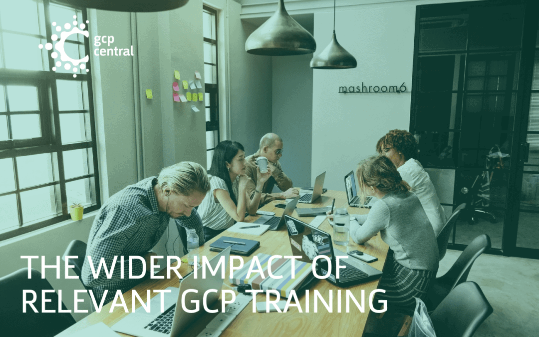 The wider impact of relevant GCP Training