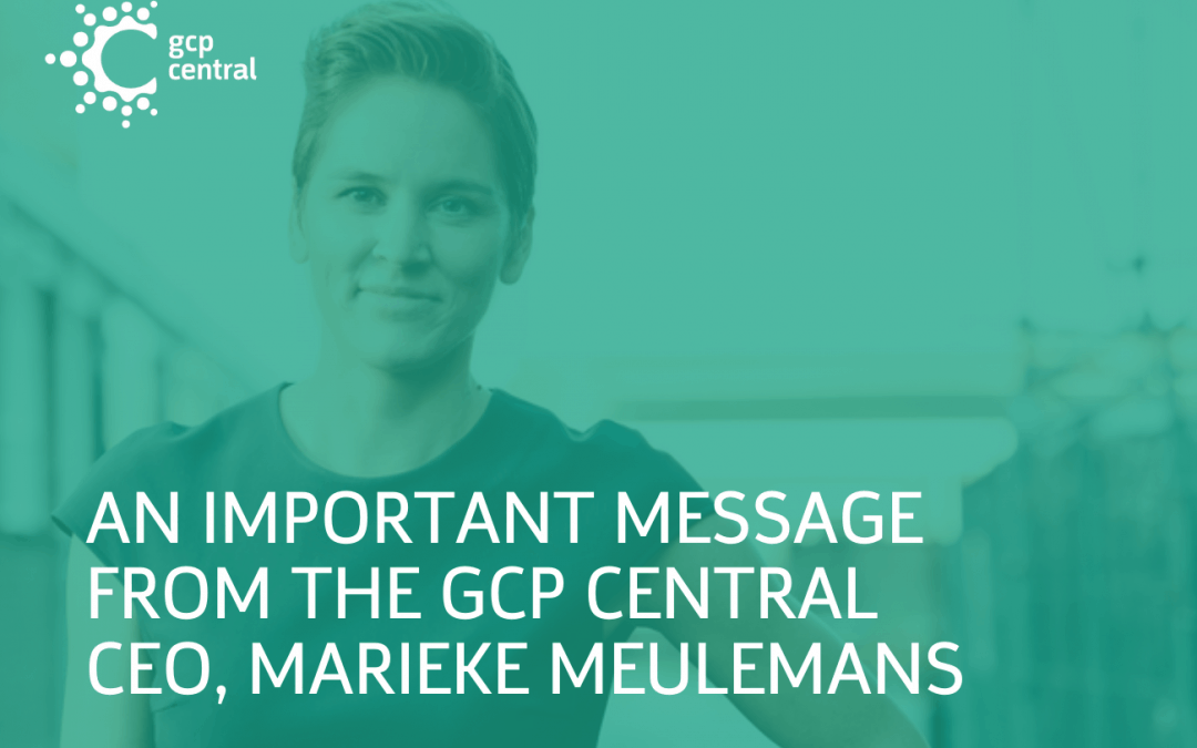 An Important Message from GCP Central CEO, Marieke Meulemans
