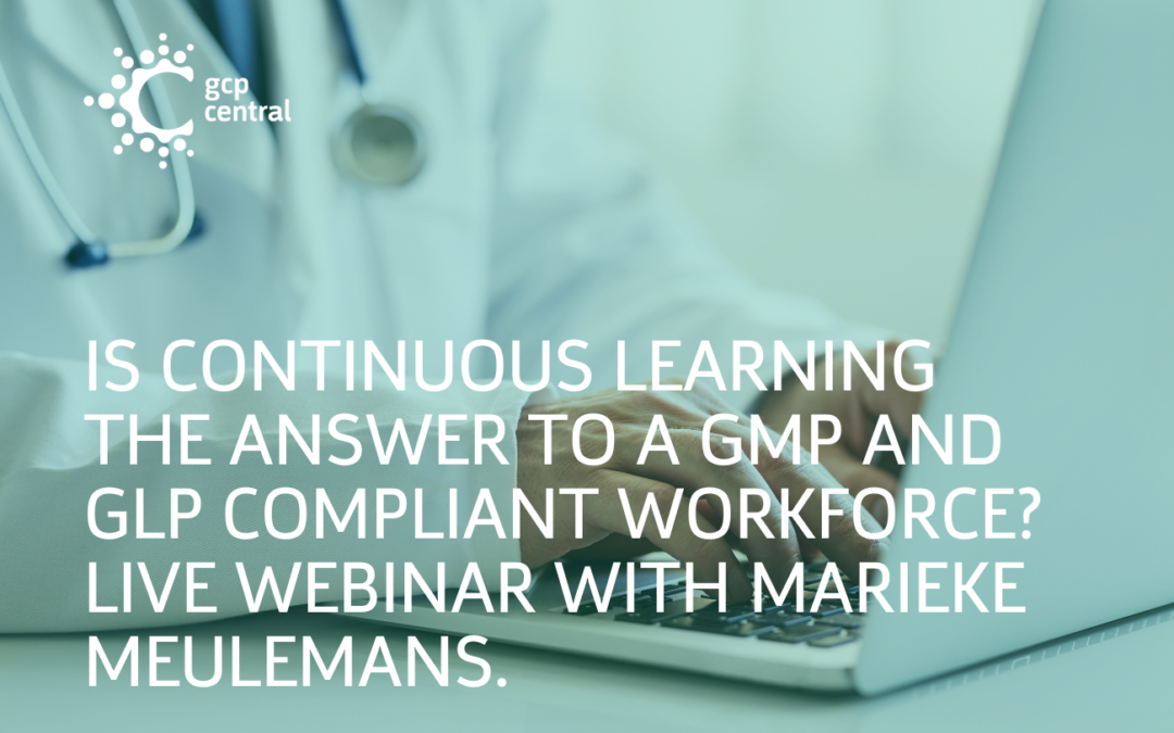 Is Continuous Learning The Answer To A GMP and GLP Compliant Workforce? Live Webinar With Marieke Meulemans